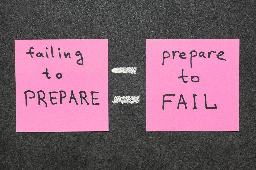 Preparation Is Key.